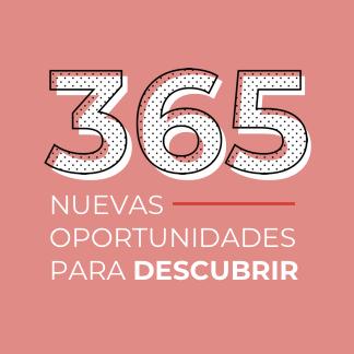365 NUEVAS OPORTUNIDADES PARA DESCUBRIR