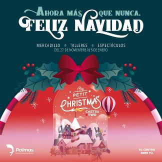Petit Christmas en el Centro Comercial y de Ocio 7 Palmas. Ahora más que nunca, ¡Feliz Navidad!