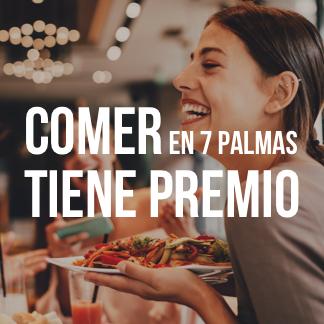 ¡Comer en 7 Palmas tiene premio!