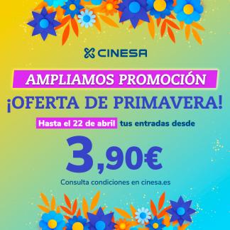 ¡AMPLIAMOS OFERTA DE PRIMAVERA EN CINESA! CINE DESDE 3,90€