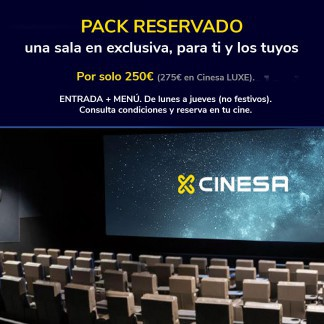 PACK RESERVADO DE CINESA